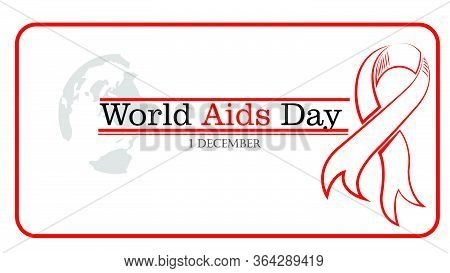 World Aids Day, Aids Awareness Red Loop Ribbon With Earth Background Banner. World Aids Day Poster .