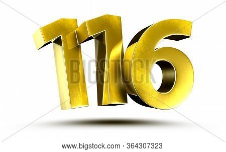 3d Illustration Numbers 116 Gold Isolated On A White Background.(with Clipping Path)