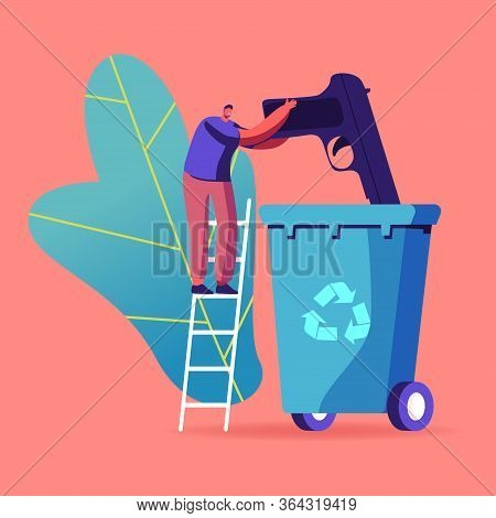 Antiwar, Disarmament And Peace Concept. Tiny Male Character Stand On Ladder Throw Out Gun Into Huge