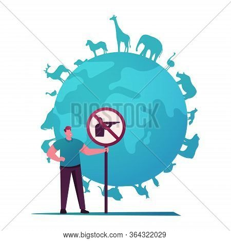 Biodiversity And Multiplicity, Save Planet Concept. Eco Activist Male Character Holding Hunt Prohibi