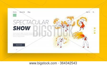 Entertainment With Flame, Performance Landing Page Template. Characters Dancing And Juggling With Fi