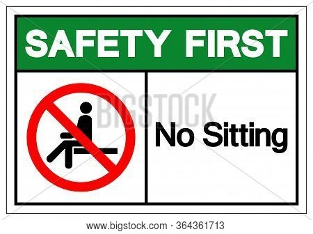 Safety First No Sitting Symbol Sign, Vector Illustration, Isolate On White Background Label .eps10