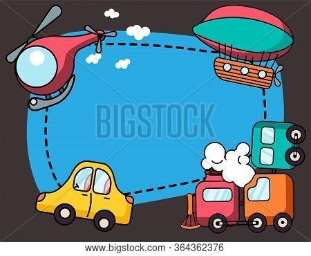 Border Design With Cartoon Toy Transports Illustration. Kids Toys For Boys. Colorful Train, Aerostat
