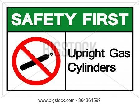 Safety First Upright Gas Cylinders Symbol Sign, Vector Illustration, Isolate On White Background Lab