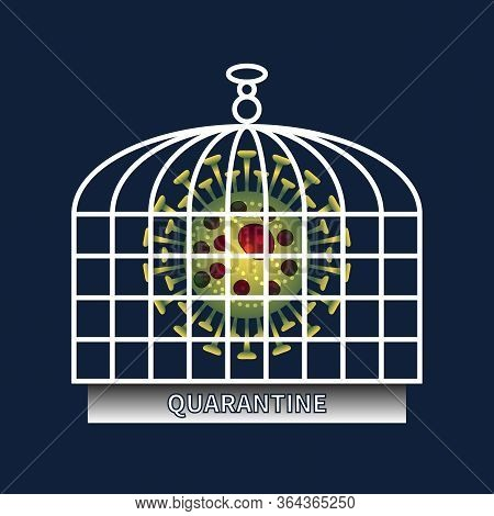 Coronavirus Quarantine And Blocking. Virus Locked In Cage. World Quarantine And Isolation Mode. Lock
