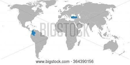 Colombia, Turkey Countries Isolated On World Map. Light Gray Background. Business Concepts And Backg