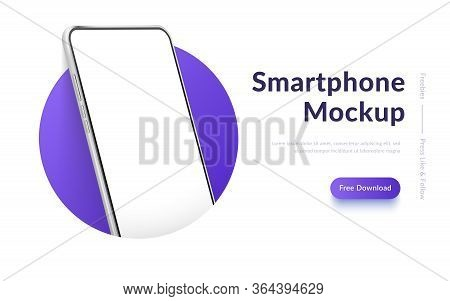 White Realistic Smartphone Mockup In The Circle. 3d Mobile Phone With Blank White Screen. Modern Cel
