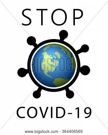Coronavirus 2019-ncov World Stop Icon. Corona Virus Map Banner. Planet 3d Sign Isolated White Backgr