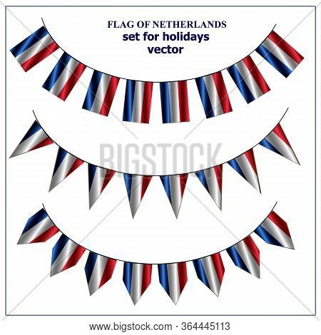 Set With Flags Of Netherlands With Folds. Happy Netherlands Day Collection. Bright Vector Illustrati