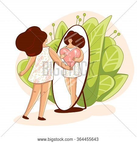 Vector Love Yourself And Take Care Of Yourself Concept. Girl, Looking In Mirror And Hugging Big Love
