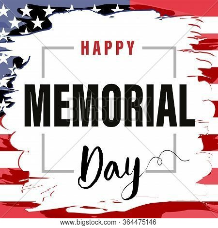 Memorial Day Background Vector Illustration With Lettering On Usa Flag. Happy Memorial Day, American