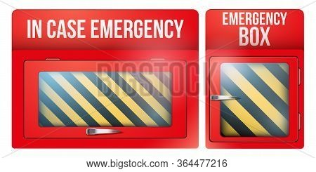 Set Of Empty Red Emergency Box With In Case Of Emergency Breakable Glass. Vector Illustration Isolat