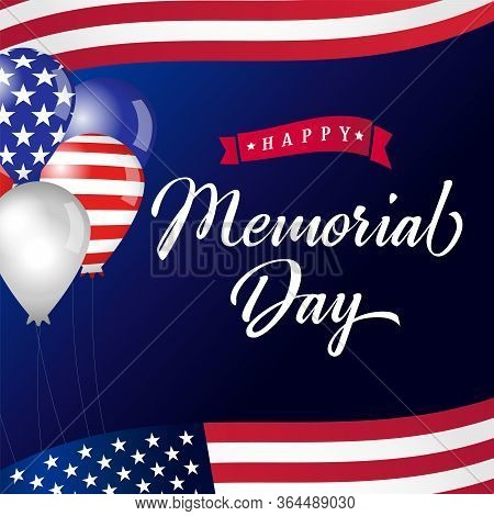 Happy Memorial Day Lettering, American Balloons With Flag Background. Memorial Day Usa, Flag Vector