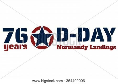 D-day. Normandy Landings Concept. Template For Background, Banner, Card, Poster With Text Inscriptio