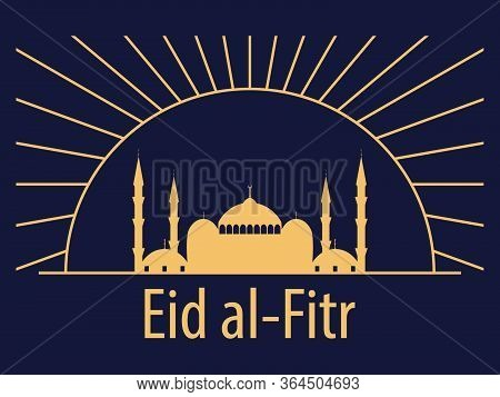 Eid Al-fitr Muslim Religious Holiday. Greeting Card In Art Deco Style With A Mosque And The Sun, Lin