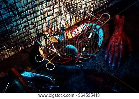 A Place Of Torture Crazy Maniac. Bloody Medical Tools And The Severed Limb Hand. Dark And Terrible B