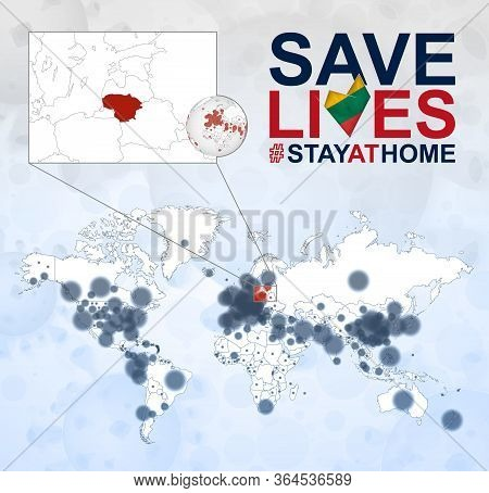 World Map With Cases Of Coronavirus Focus On Lithuania, Covid-19 Disease In Lithuania. Slogan Save L