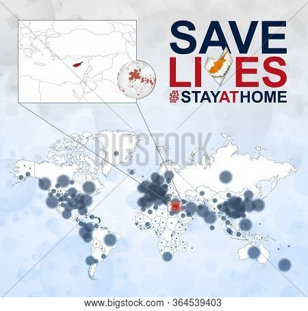 World Map With Cases Of Coronavirus Focus On Cyprus, Covid-19 Disease In Cyprus. Slogan Save Lives W