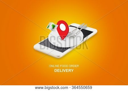 Delivery Food Order Concept, App Service Online To Internet With Phone, New Normal Business And Life