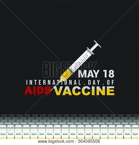 Syringe And Vaccine. International Day Of Aids Vaccine. World Aids Vaccine Day. Vector Illustration.