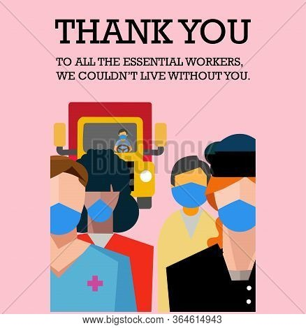 A Vector Illustration Of Appreciation For Essential Worker, Doctor, Policeman, Street Sweeper & Truc