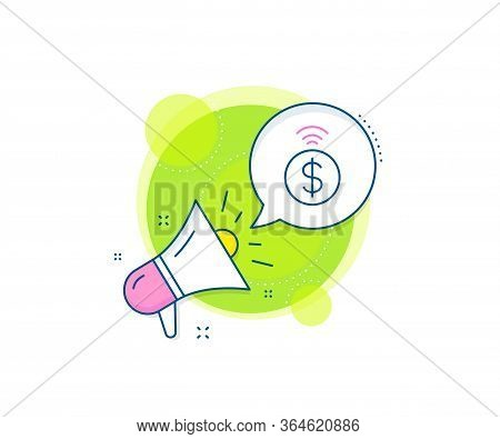Dollar Exchange Sign. Megaphone Promotion Complex Icon. Contactless Payment Line Icon. Finance Symbo