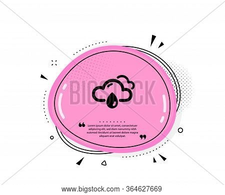Rainy Weather Forecast Icon. Quote Speech Bubble. Clouds With Rain Sign. Cloudy Sky Symbol. Quotatio