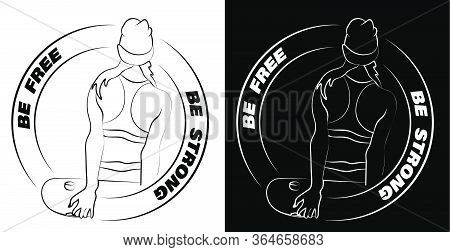Be Strong Be Free, Slogan With The Girl A Skater. Stands With His Back And Looks Forward. Logo, Prin
