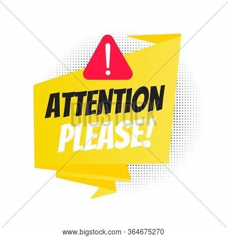 Attention Please Big Banner Ribbon Speech Bubble With Text Badge Label Flat Style Design Vector Illu