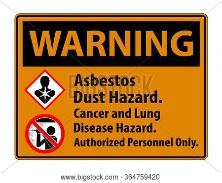 Warning Safety Label,asbestos Dust Hazard, Cancer And Lung Disease Hazard Authorized Personnel Only