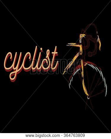 Cyclist Design For Biker Riders And Cyclists.  Has The Front End Of A Bike And Handle Bars With Scri