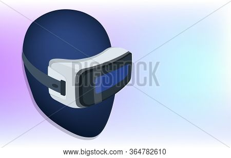 Realistic Vr Headset Glasses. Vr Headsets Vector Illustration Isometric. Virtual Reality 3d. Vr Game