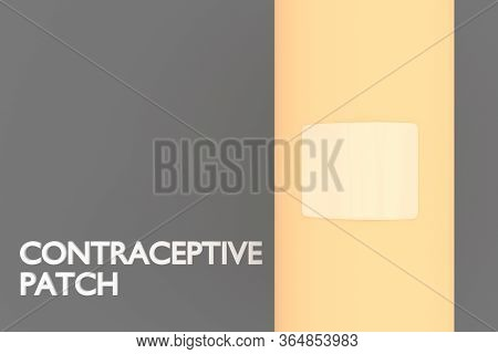 3d Illustration Of Contraceptive Patch On A Women Arm, Along With Contraceptive Patch Title, Isolate