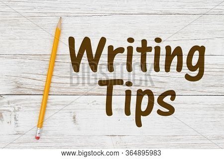 Writing Tips Message With A Pencil On Weathered Whitewash Wood