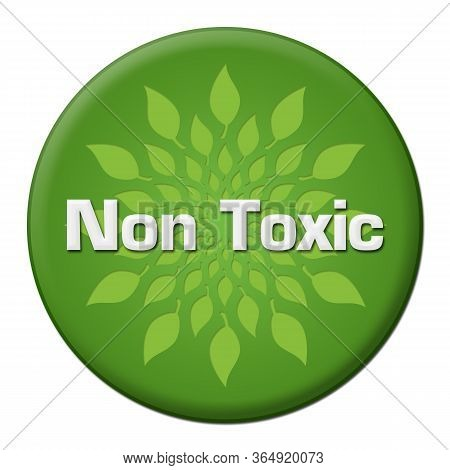 Non Toxic Text Written Over Green Background.