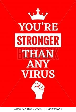 Motivational Poster. You're Stronger Than Any Virus. Red Backgrond. Print Design.