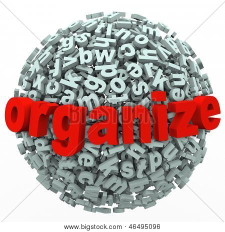 The word Organize on a sphere of chaotic and messy letters to make sense of your thoughts or ideas that are disorganized or nonsensical