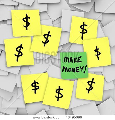 The words Make Money on sticky notes with dollar signs illustrating a scheme or plan to get rich quick and grow your wealth
