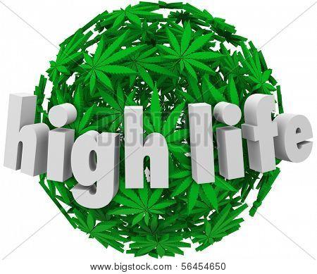 High Life Marijuana Leaf Sphere Stoned Dope Joint