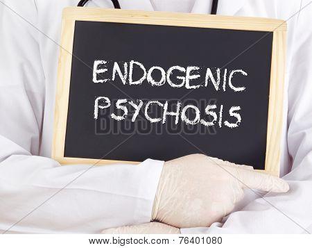 Doctor Shows Information: Endogenic Psychosis