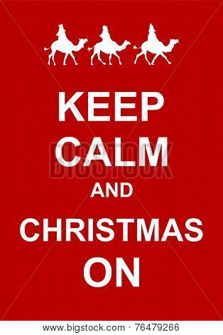 Keep Calm and Christmas On