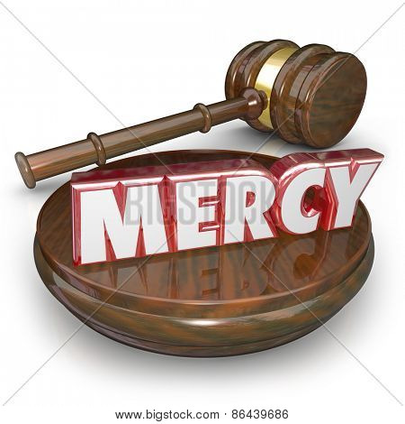 Mercy 3d word in red letters on a gavel to illustrate lenient sentencing in a verdict or judgment in a court legal trial case poster
