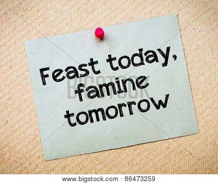 Feast Today, Famine Tomorrow