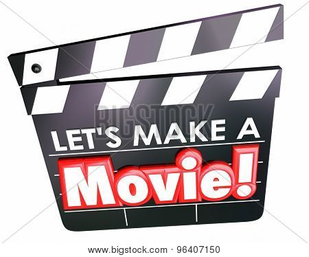 Let's Make a Movie words on film clapper board for message to create a video or other project for entertainment or learning poster