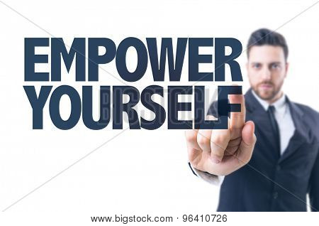 Business man pointing the text: Empower Yourself poster