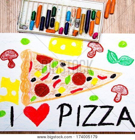 colorful drawing and crayons: I love pizza