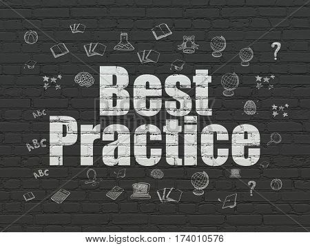 Learning concept: Painted white text Best Practice on Black Brick wall background with  Hand Drawn Education Icons