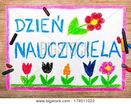 Colorful drawing - Polish Teacher's Day card with words Dzień Nauczyciela - Teachers Day