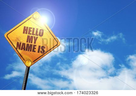 helllo my name is, 3D rendering, traffic sign