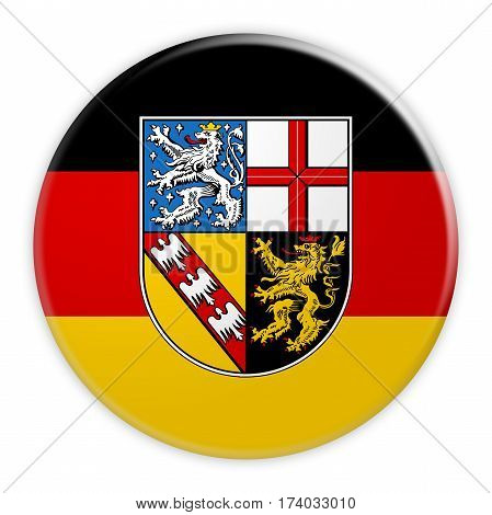 German Politics News Concept: Saarland Flag Button 3d illustration on white background